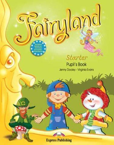 Fairyland Starter. Pupil's Book. Beginner. Учебник