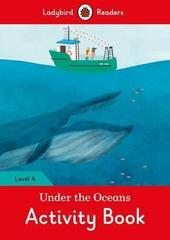 Under the Oceans Activity Book - Ladybird Readers Level 4
