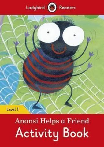 Anansi Helps a Friend Activity Book - Ladybird Readers Level 1
