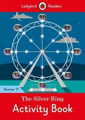 The Silver Ring Activity Book - Ladybird Readers Starter Level 17