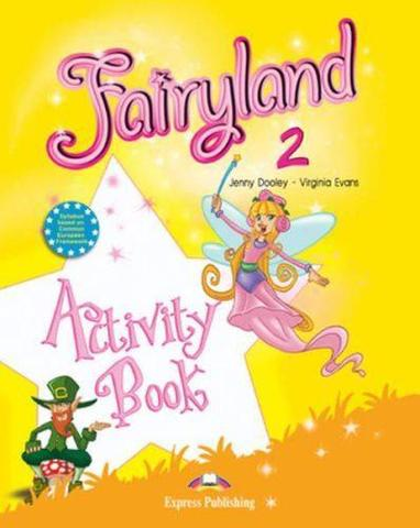 Fairyland 2. Activity Book. Beginner. Рабочая тетрадь