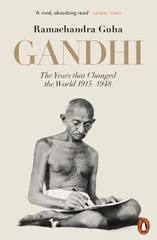 Gandhi 1914-1948 : The Years That Changed the World
