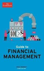 The Economist Guide to Financial Management 3rd Edition : Understand and improve the bottom line