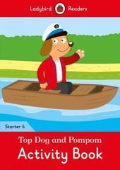 Top Dog and Pompom Activity Book - Ladybird Readers Starter Level 4