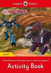 Transformers: Decepticons in the Scrapyard Activity Book- Ladybird Readers Level 1