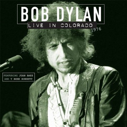 Bob Dylan, Joan Baez, T-Bone Burnett / Live In Colorado 1976 (LP)