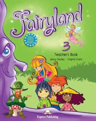Fairyland 3. Teacher's Book. (interleaved with Posters). Beginner. (International). Книга для учителя