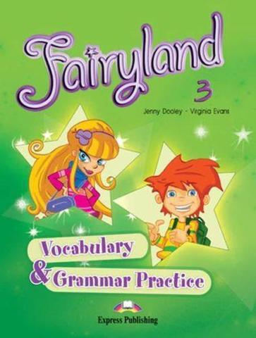 Fairyland 3. Vocabulary & Grammar Practice. Beginner. Сборник лексических и грамматических упражнений