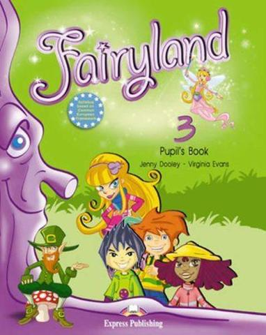 Fairyland 3. Pupil's Book. Beginner. Учебник