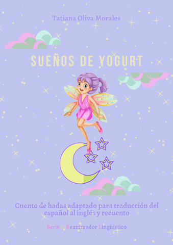 Sueños de yogurt. Cuento de hadas adaptado para traducción del español al  inglés y recuento. Serie © Reanimador Lingüístico