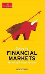 The Economist Guide To Financial Markets 7th Edition : Why they exist and how they work