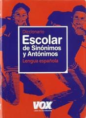 Diccionario Escolar de Sinonimos y Antonimos Le...
