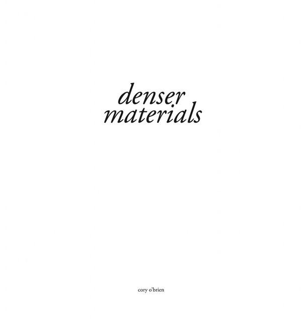 denser materials