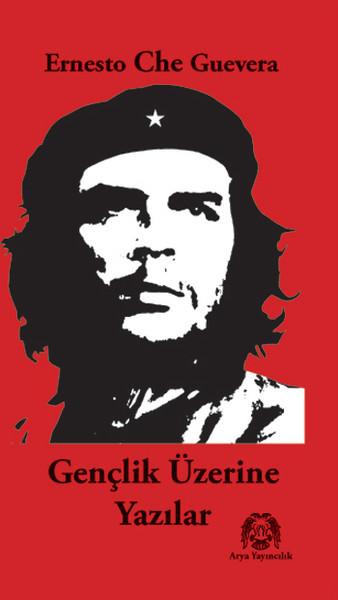 Kitab Gençlik Üzerine Yazılar | Ernesto Che Guevara