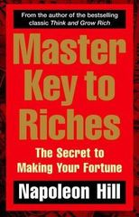 Master Key to Riches : The Secret to Making Your Fortune