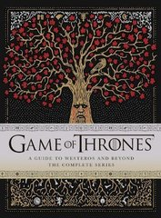 Game of Thrones: A Guide to Westeros and Beyond : The Only Official Guide to the Complete HBO TV Series
