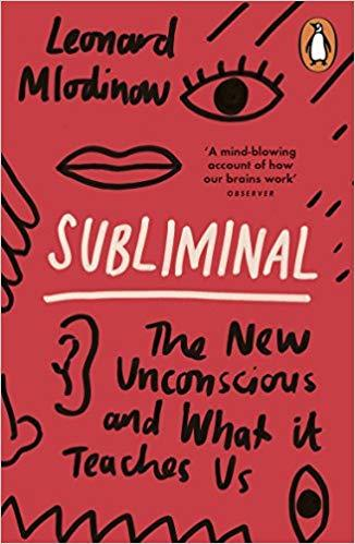 Kitab Subliminal: The New Unconscious and What it Teaches Us | LEONARD MLODINOW
