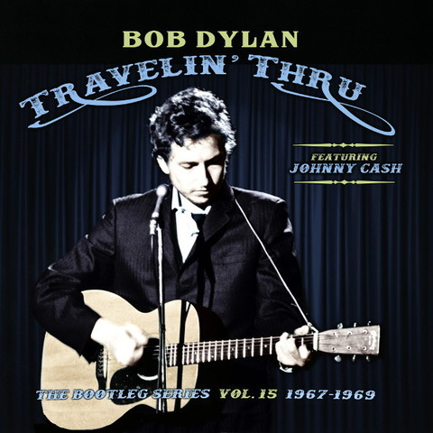 Bob Dylan, Johnny Cash / Travelin' Thru - The Bootleg Series Vol. 15 (1967-1969)(3CD)