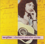 Ian Gillan / Cherkazoo And Other Stories… (CD)