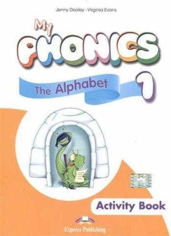 My phonics 1. The Alphabet Activity Book. Рабочая тетрадь (с ссылкой на электронное приложение)
