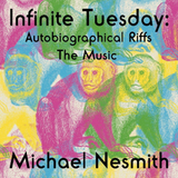 Michael Nesmith / Infinite Tuesday: Autobiographical Riffs The Music (CD)