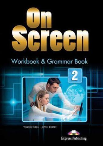 On Screen 2. Workbook & Grammar Book (International). Рабочая тетрадь и грамматический справочник