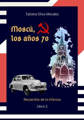 Moscú, los años 70. Libro 2. Recuerdos de la infancia