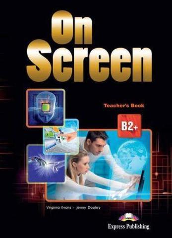 On screen b2+ teacher's book - книга для учителя