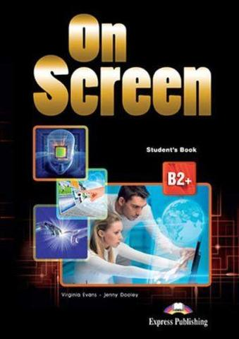 On Screen B2+. Student's book - учебник
