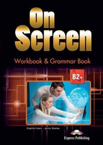 On Screen B2+. Workbook & Grammar Book with digibooks app. Рабочая тетрадь и грамматический справочник с электронным приложением