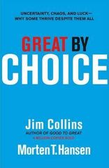Great by Choice : Uncertainty, Chaos and Luck - Why Some Thrive Despite Them All