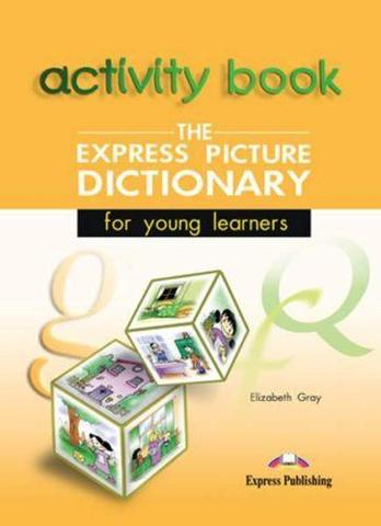 Picture dictionary for young learners activity book. Рабочая тетрадь к словарю.