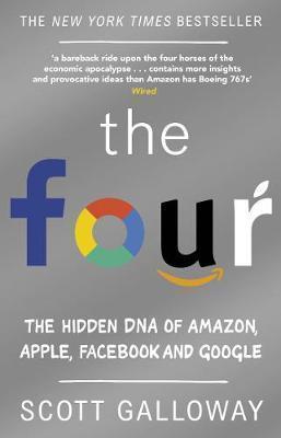 Kitab The Four: The Hidden DNA of Amazon, Apple, Facebook and Google | Scott Galloway