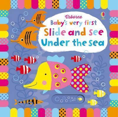 Kitab Baby's Very First Slide and See Under the Sea   Fiona Watt