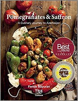 Kitab Pomegranates and Saffron: A Culinary Journey to Azerbaijan by Feride Buyuran   Feride Buyuran