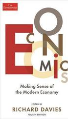 The Economist: Economics 4th edition : Making sense of the Modern Economy
