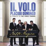 Il Volo With Placido Domingo / Notte Magica - A Tribute To The Three Tenors (RU)(CD)