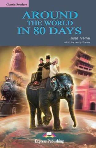 Around the world in 80 days. Elementary (6-7 класс). Книга для чтения