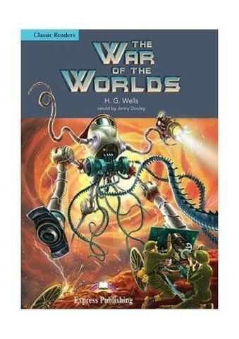 The War of The Worlds. Intermediate (8-9 класс). Книга для чтения