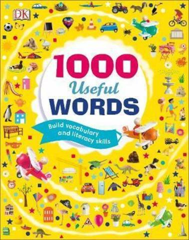 1000 Useful Words: Build Vocabulary and Literacy Skills Dk