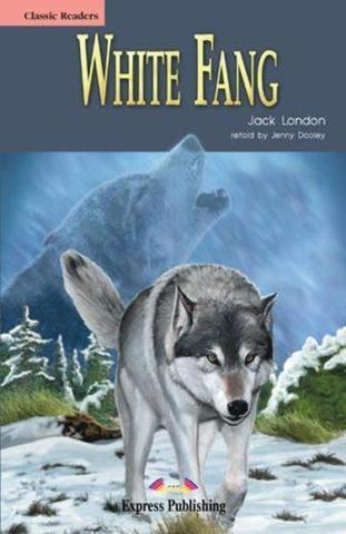 White Fang. Белый клык. Джек Лондон. Beginner (5-6 класс). Книга для чтения
