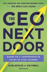 The CEO Next Door : The 4 Behaviours that Transform Ordinary People into World Class Leaders
