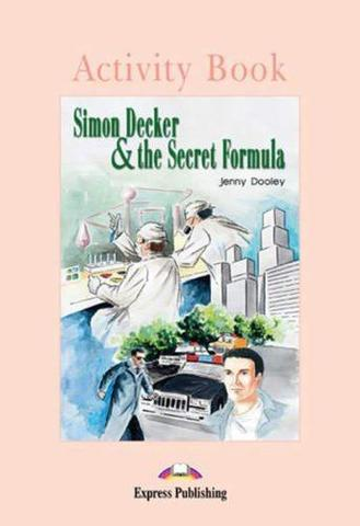 Simon Decker & the Secret Formula. Beginner (5-6 класс). Рабочая тетрадь