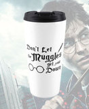 Термокружка DON'T LET THE MUGGLES GET YOU DOWN