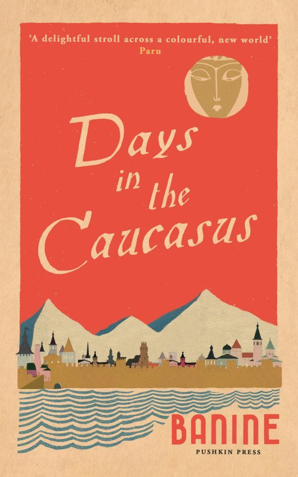 Kitab Days in the Caucasus | Banine