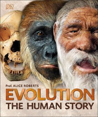 Kitab Evolution: The Human Story: Dr Alice Roberts:  