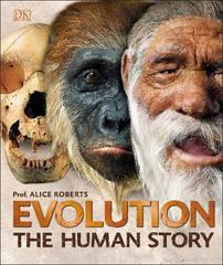 Evolution: The Human Story: Dr Alice Roberts: