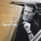 Glenn Frey ‎/ Above The Clouds - The Very Best Of Glenn Frey (CD)