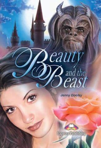 Beauty and the Beast. Красавица и Чудовище. Beginner (5-6 класс). Книга для чтения