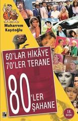 60'lar Hikaye, 70'ler Terane, 80'le